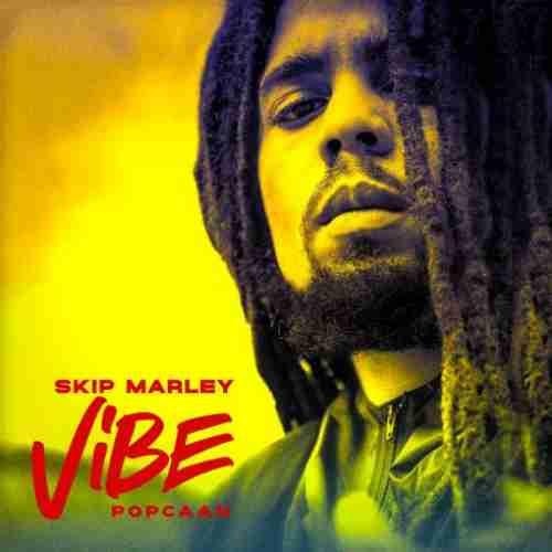 Skip Marley & Popcaan – Vibe (download)
