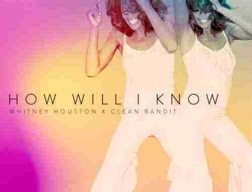 Whitney Houston & Clean Bandit – How Will I Know (download)