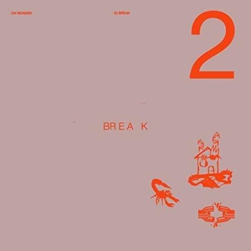 Oh Wonder – 22 Break album (download)