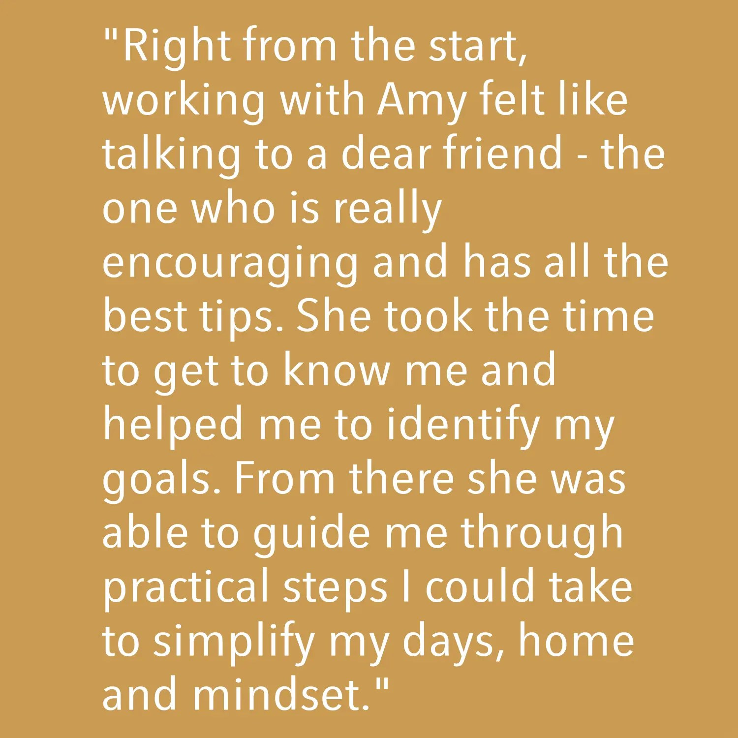 Testimonial - Right from the start...