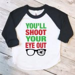 you'll shoot your eye out kids tshirt a christmas story