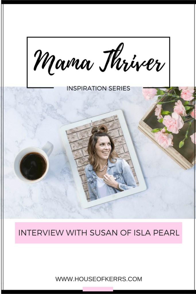 Mama Thriver Inspiration Series: Interview with Susan Elstob of Isla Pearl