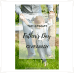 The Ultimate Father's Day GIVEAWAY for Modern Dads!