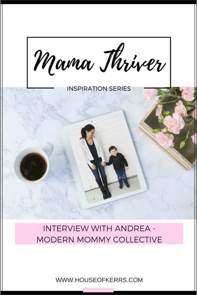 Mama Thriver Inspiration Series: Interview with Andrea - Modern Mommy Collective