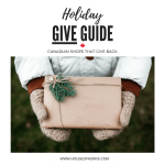 Holiday GIVE Guide | Canadian Shops That Give Back | CANWIN GIVEAWAY