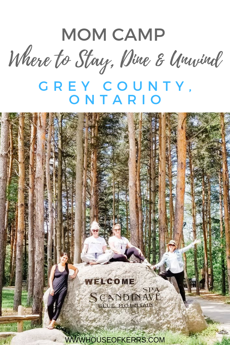 Mom Camp_ Where to Stay, Dine & Unwind Grey County | Scandinave Spa