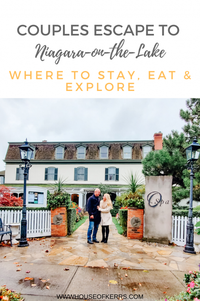 COUPLES ESCAPE TO NIAGARA ON THE LAKE. WHERE TO STAY EAT EXPLORE. OBAN INN. WINERIES OF NOTL. BEST GETAWAYS ONTARIO. WELLNESS RETREAT. SPAS CANADA