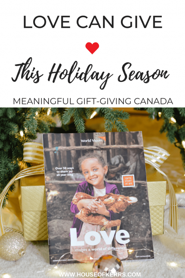 Gifts that Make an Impact _ World Vision Canada Giving Season _ #lovecangive _ Give Back _ House of Kerrs