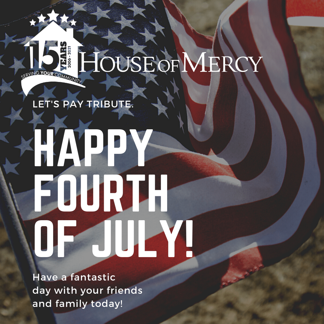 House of Mercy CLOSED July 5 for the July 4th Holiday