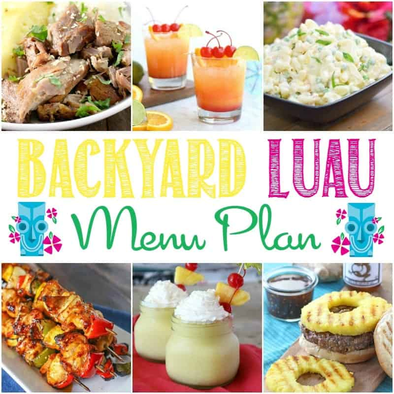 The end of Summer calls for a celebration and I've got a great Backyard Luau Menu Plan for a Hawaiian-inspired party!