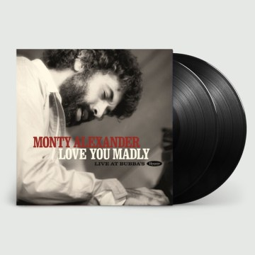 Monty Alexander – Love You Madly: Live At Bubba's