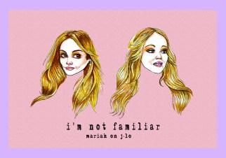 I'm not familiar - Mariah on J-Lo