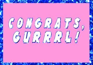 Congrats Gurrrl Greetings Card