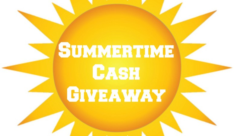 Summertime Cash Giveaway