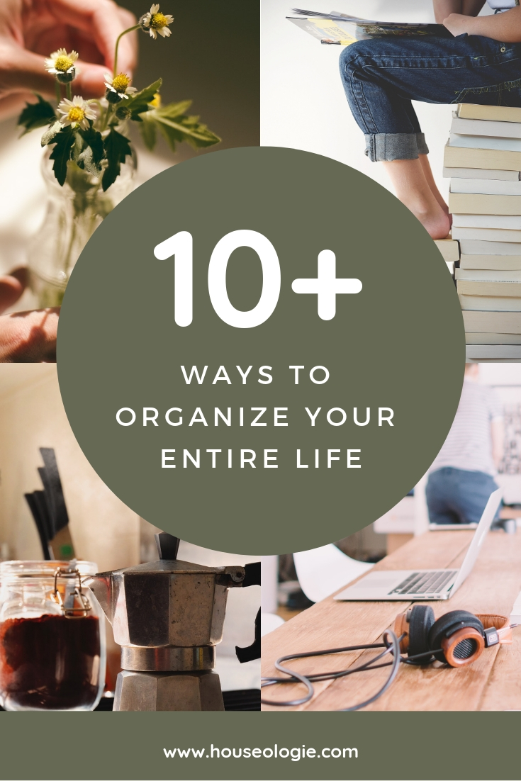 organize your entire life