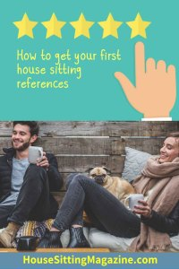 How to get credibility with hous sitting references even as a beginner #housesitting #housesittingreferences #beginhousesitting