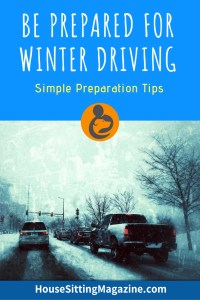Be Prepared For Winter Driving While House Sitting - Some simple preparation tips to help you stay safe as you drive between house sits. #housesitting #winter #winterdriving #housesittinglifestyle
