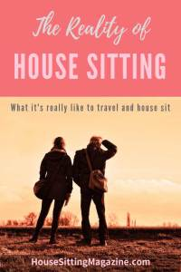 The Reality of the travel house sitting lifestyle - It's not all glamour and luxury properties! Pets come first. #housesittingtravel