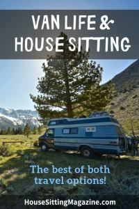 Van Life and House Sits - Mix it up for the best of both travel options! #vanlife #motorhometravel #housesitting