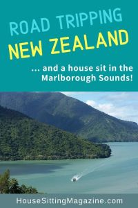 House Sitting in New Zealand and road tripping in the Marlborough Sounds - our itinerary #housesittingnewzealand #housesitsnewzealand #roadtrippingnz #travelnewzealand