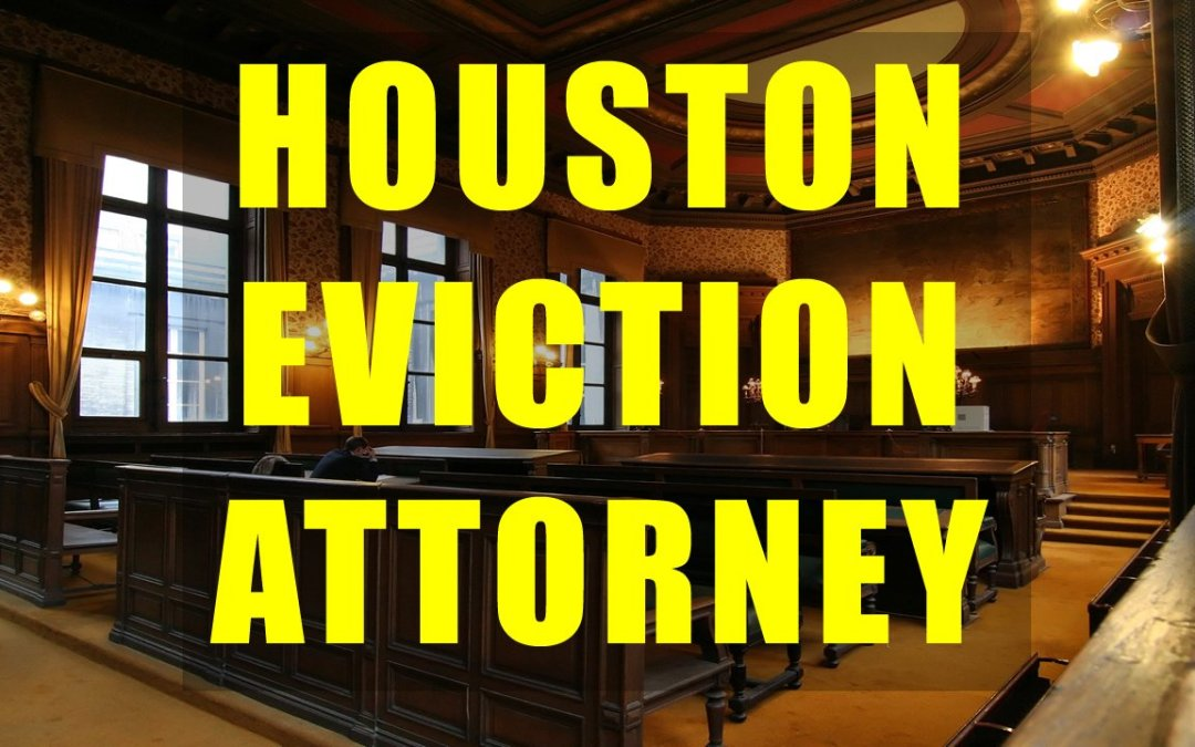 The Eviction Process in Houston Texas: Rules for Landlords Both Residential and Commercial Properties