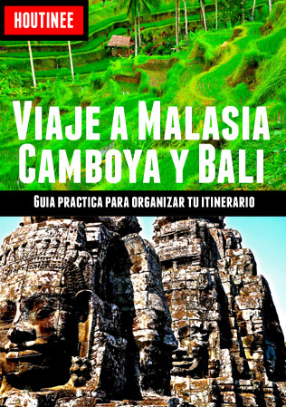 Guía viaje a Malasia, Camboya y Bali