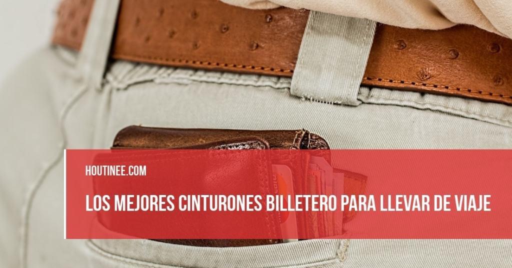 ¿Quieres saber cuáles son los mejores cinturones billetero para guardar dinero en efectivo cuando te vas de viaje?