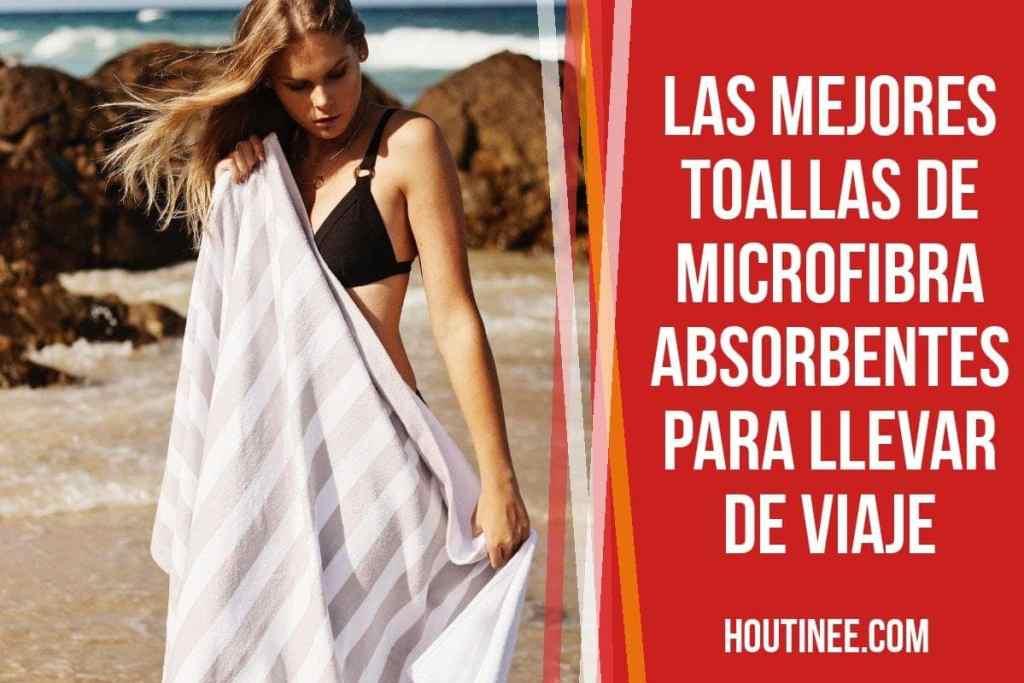Las mejores toallas de microfibra absorbentes para llevar de viaje