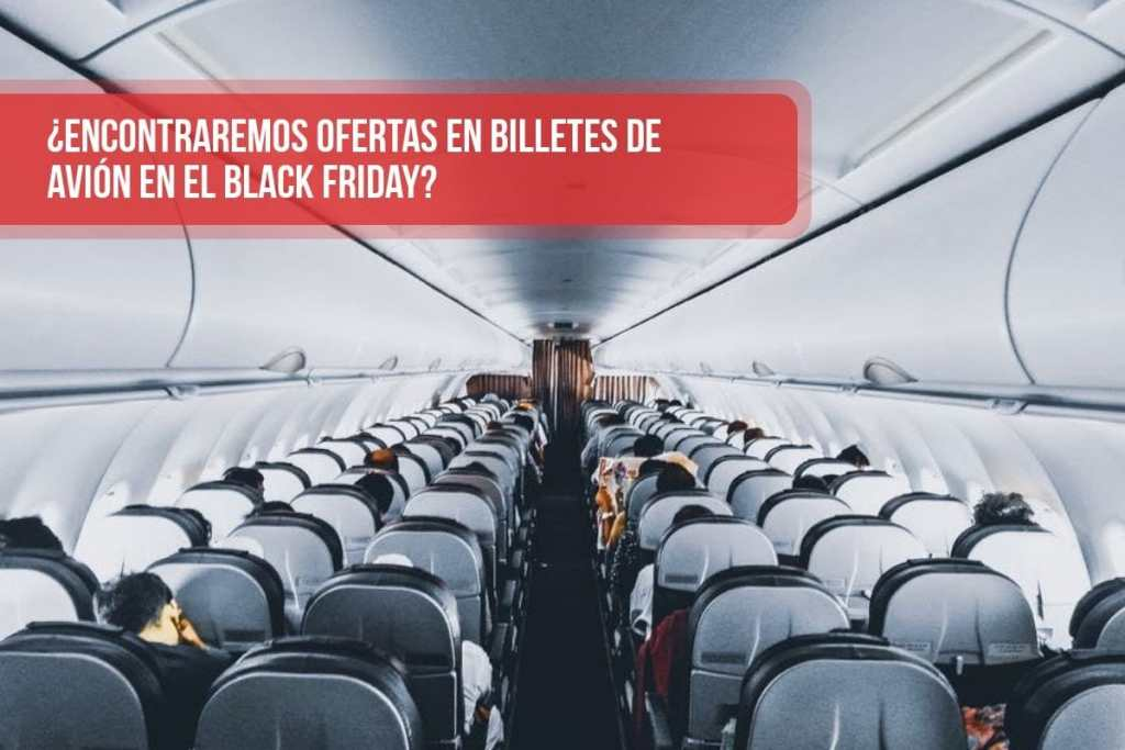 ¿Encontraremos ofertas en billetes de avión en el Black Friday?