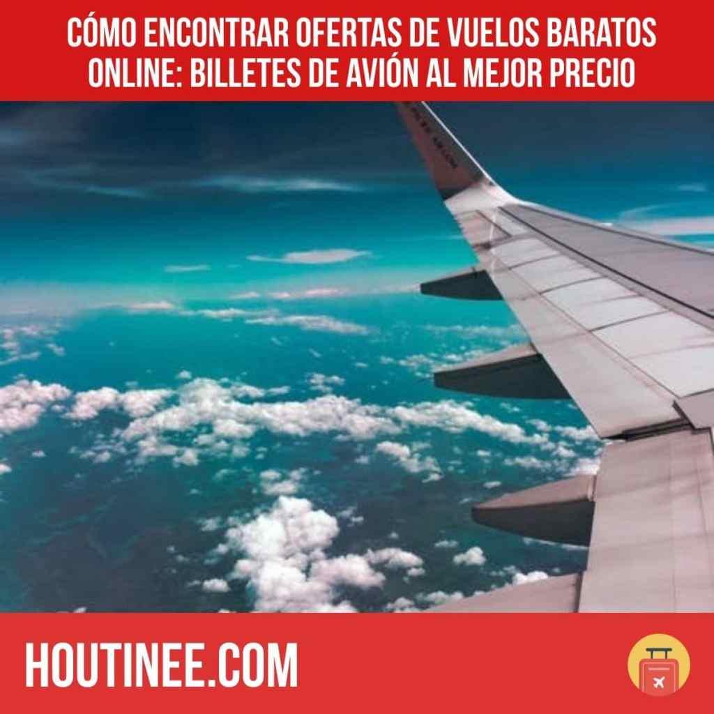 Cómo encontrar ofertas de vuelos baratos online: billetes de avión al mejor precio