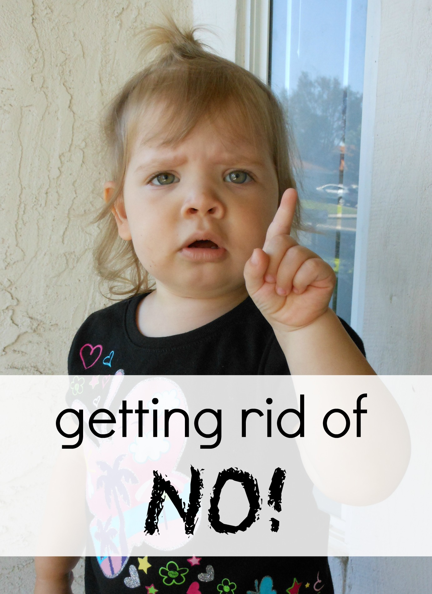 Toddlers: How To Get Rid of NO!