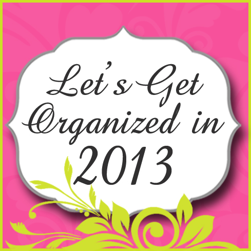 Delightful Order: Let's Get Organized in 2013