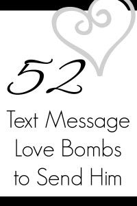 Text Messages (Love Bombs) To Send Your Sweetie!