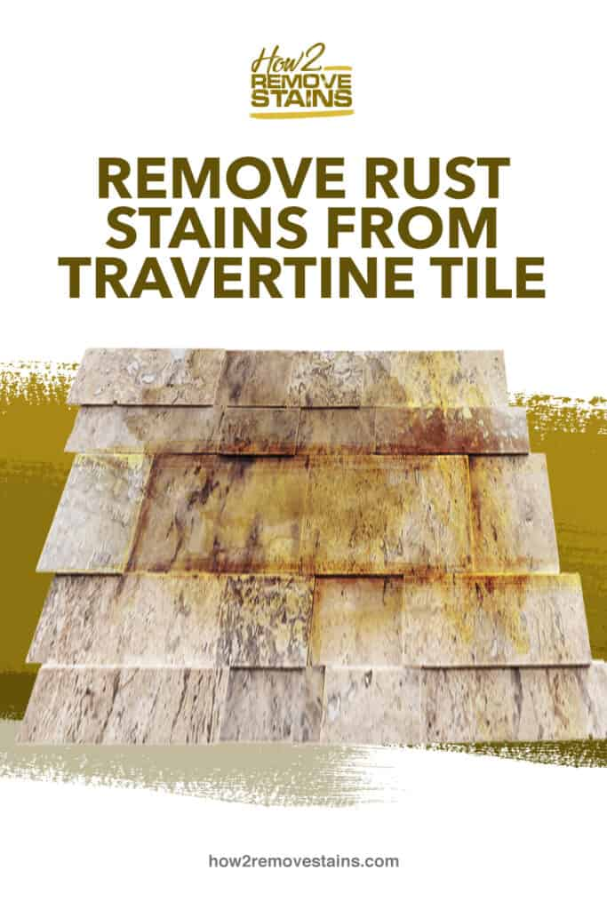 remove rust stains from travertine tile