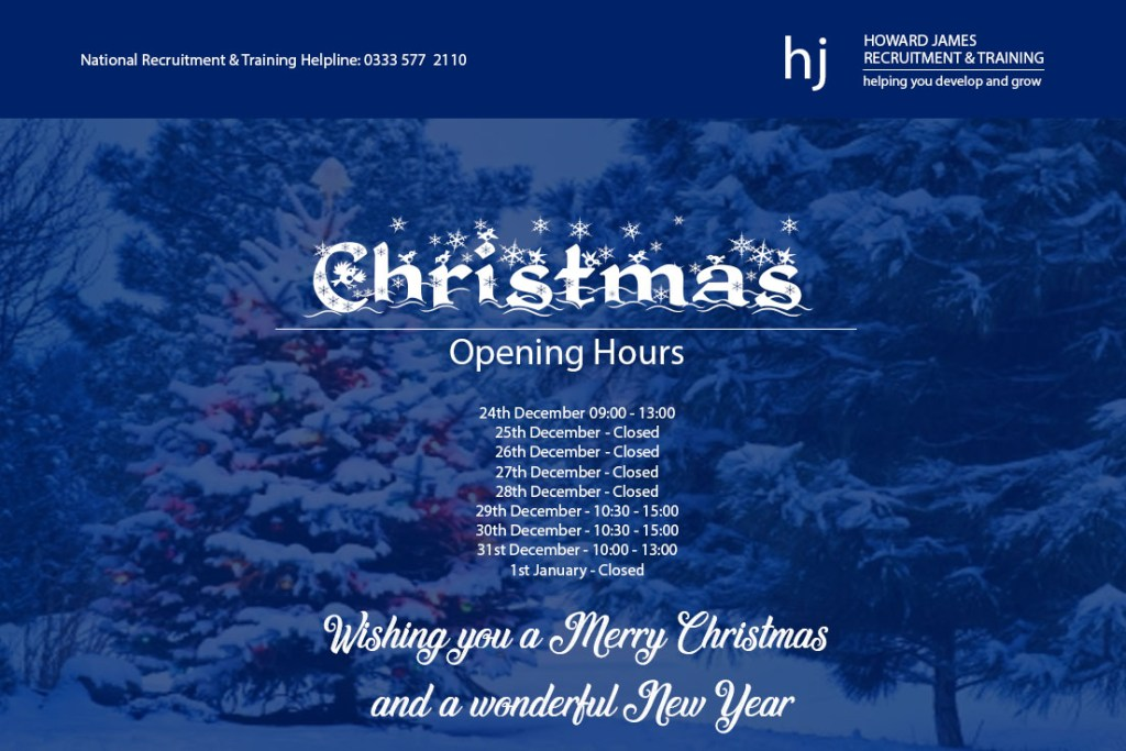 Howard James Recruitment and training christmas opening hours