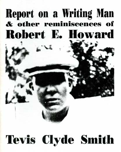 Report on a Writing Man & Other Reminiscences of Robert E. Howard