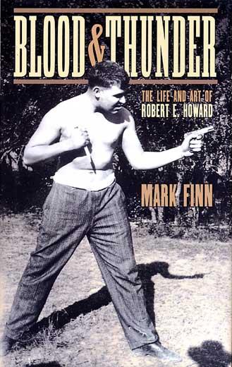 Blood & Thunder: The Life & Art of Robert E. Howard