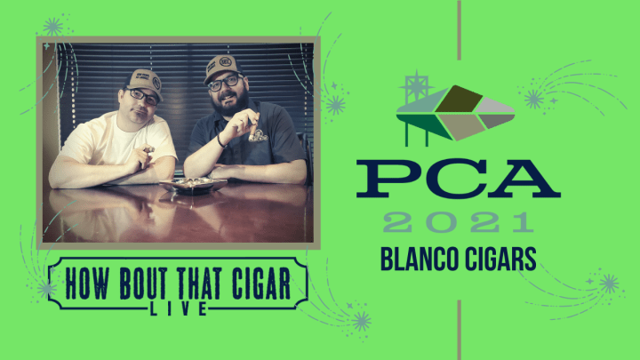 PCA 21 Feature: Blanco Cigars