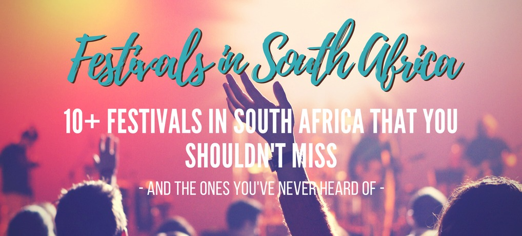 The best festivals in South Africa (and the ones you've