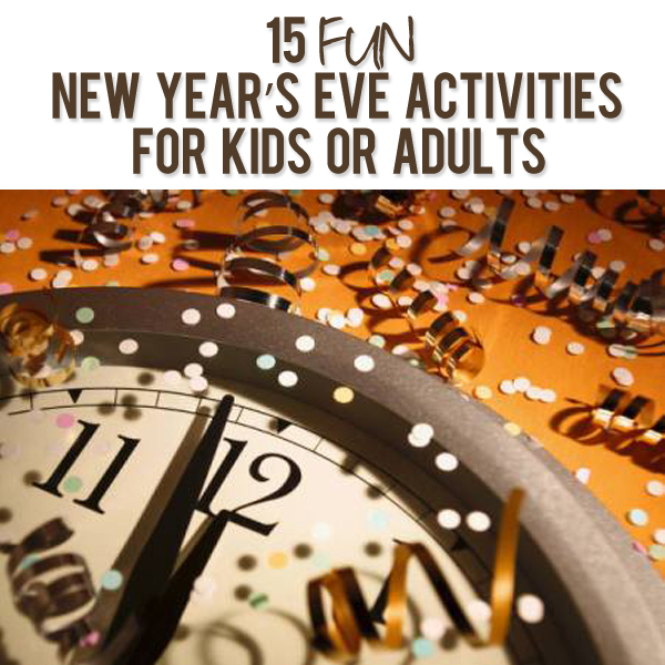 Fun New Years Eve Activities Perfect For Kids Or Adults
