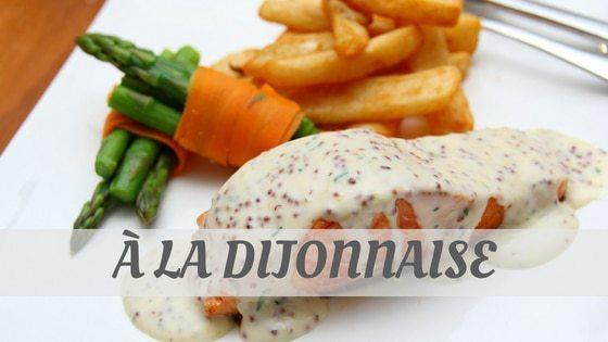 How To Say A La Dijonnaise