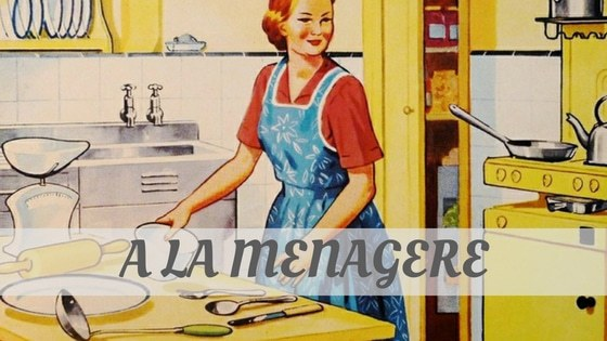 How To Say A La Menagere