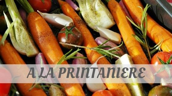 How To Say A La Printaniere