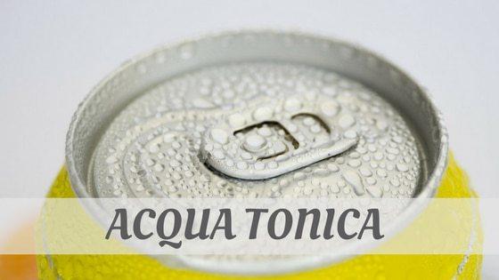 How To Say Acqua Tonica