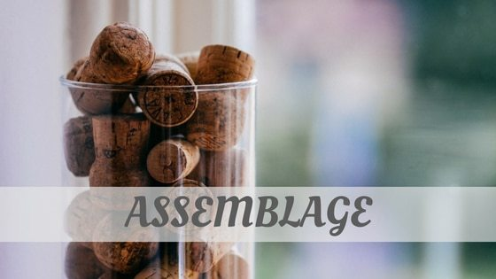 How To Say Assemblage