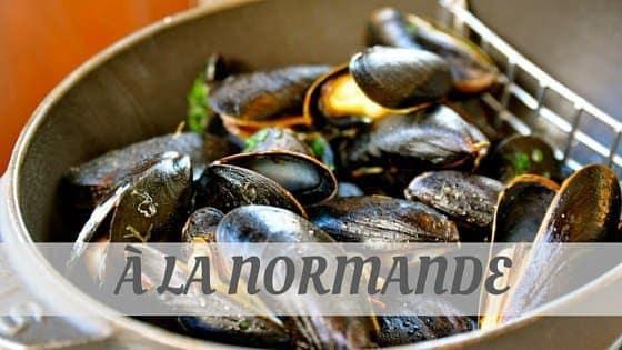 How To Say À La Normande