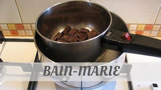 How To Say Bain Marie