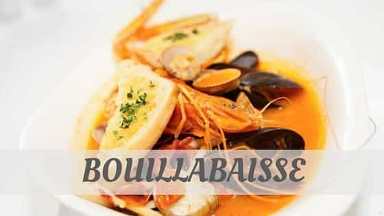 How To Say Bouillabaisse