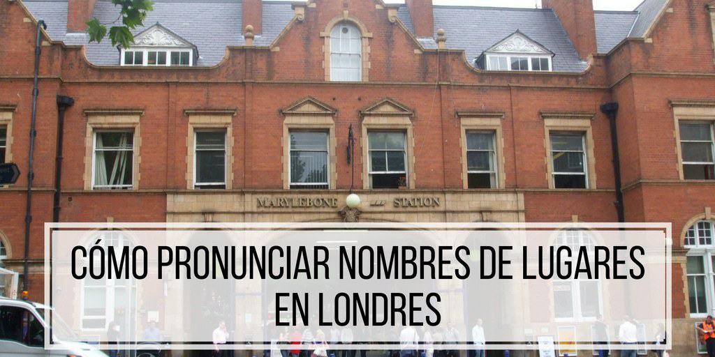 Como Pronunciar Nombres De Lugares En Londres