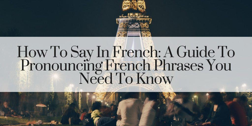 How To Say How To Say In French